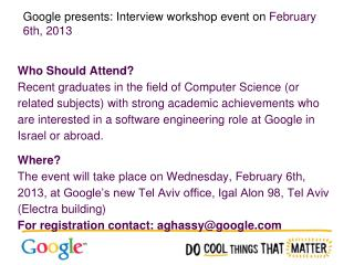 Google presents: Interview workshop event on  February 6th, 2013