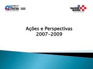Ações e Perspectivas 2007-2009