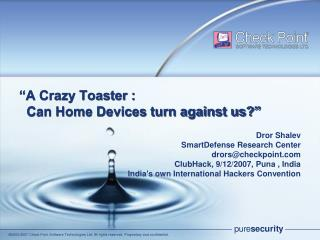 """A Crazy Toaster :     Can Home Devices turn against us?"""