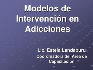 Modelos de Intervenci�n en Adicciones