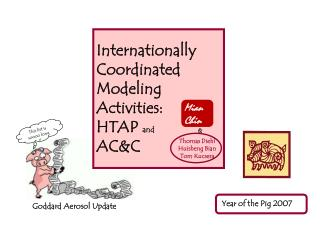 Internationally Coordinated Modeling Activities:   HTAP  and AC&C