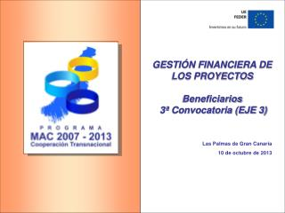 GESTIÓN FINANCIERA DE LOS PROYECTOS Beneficiarios  3ª Convocatoria (EJE 3)