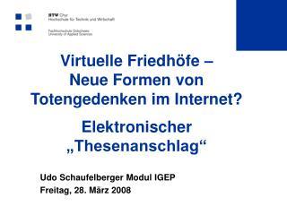 Virtuelle Friedh�fe �  Neue Formen von  Totengedenken im Internet? Elektronischer �Thesenanschlag�