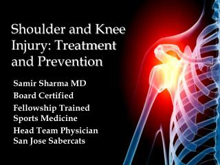 Shoulder and Knee Injury: Treatment and Prevention