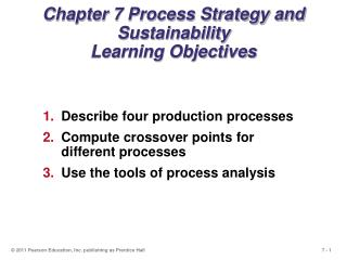 Chapter 7 Process Strategy and Sustainability  Learning Objectives