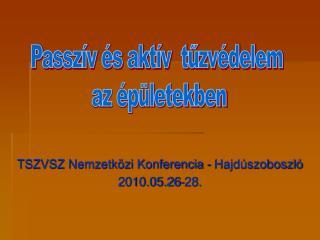 TSZVSZ Nemzetközi Konferencia - Hajdúszoboszló 2010.05.26-28.