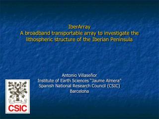 """Antonio Villaseñor Institute of Earth Sciences """"Jaume Almera"""""""
