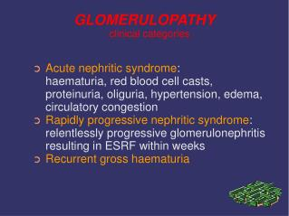 GLOMERULOPATHY clinical categories