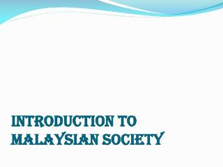 INTRODUCTION TO MALAYSIAN SOCIETY