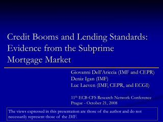 Credit Booms and Lending Standards:  Evidence from the Subprime Mortgage Market