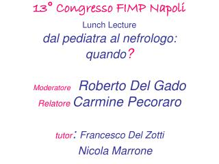 �Quando a parlare �   la pip�  Moderatore: Roberto Del Gado Relatore: Carmine Pecoraro
