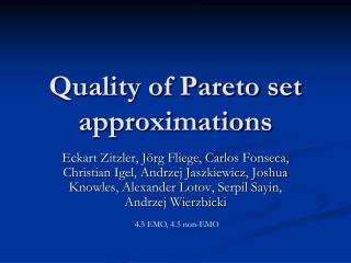 Quality of Pareto set approximations