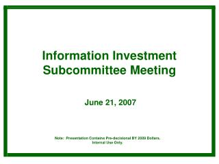 Information Investment  Subcommittee Meeting June 21, 2007