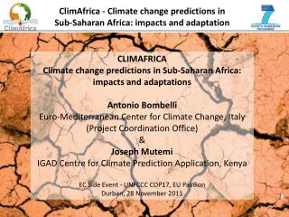 CLIMAFRICA Climate change predictions in Sub-Saharan Africa: impacts and adaptations