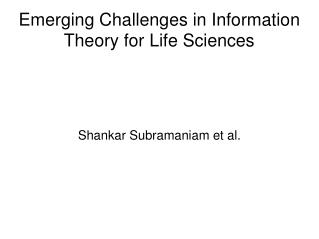 Emerging Challenges in Information Theory for Life Sciences