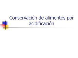 Conservaci n de alimentos por acidificaci n