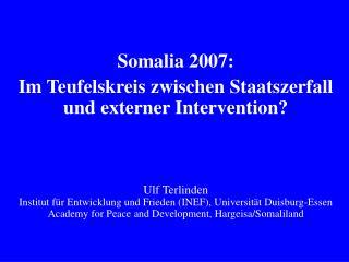 Somalia 2007: Im Teufelskreis zwischen Staatszerfall und externer Intervention?