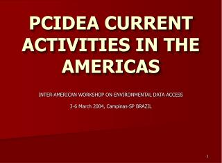 PCIDEA CURRENT ACTIVITIES IN THE AMERICAS