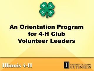An Orientation Program for 4-H Club Volunteer Leaders