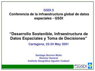 GSDI 5  Conferencia de la infraestructura global de datos espaciales - GSDI