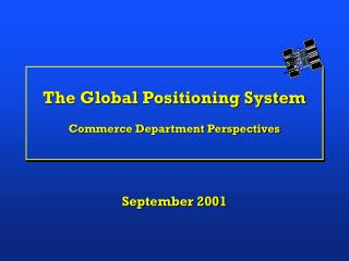 The Global Positioning System Commerce Department Perspectives