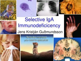Selective IgA Immunodeficicency