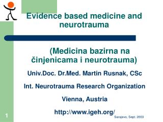 Evidence based medicine and neurotrauma      (Medicina bazirna na činjenicama i neurotrauma)
