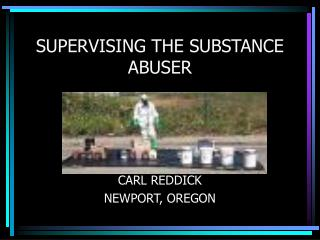 SUPERVISING THE SUBSTANCE ABUSER