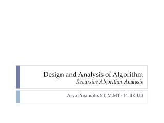 Design and A n alysis  of Algorithm Recursive Algorithm Analysis