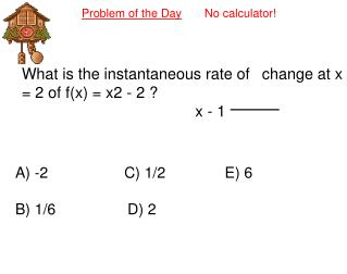 Problem of the Day        No calculator!