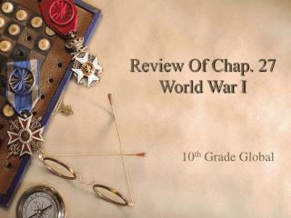 Review Of Chap. 27 World War I