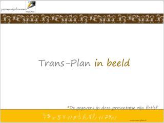 Trans-Plan  in beeld