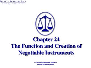 Chapter 24   The Function and Creation of  Negotiable Instruments