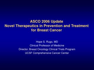 ASCO 2006 Update Novel Therapeutics in Prevention and Treatment for Breast Cancer