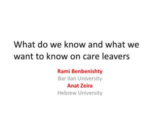 What do we know and what we want to know on care leavers