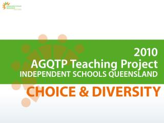 2010 AGQTP Teaching Project INDEPENDENT SCHOOLS QUEENSLAND