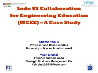 Indo US Collaboration  for Engineering Education (IUCEE) – A Case Study Krishna Vedula