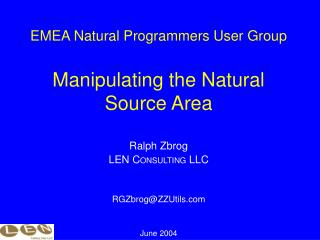 EMEA Natural Programmers User Group  Manipulating the Natural Source Area