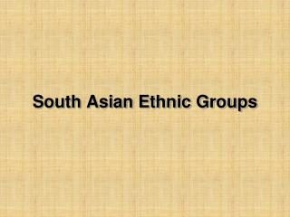 South Asian Ethnic Groups