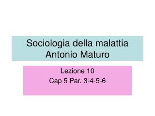 Sociologia della malattia Antonio Maturo