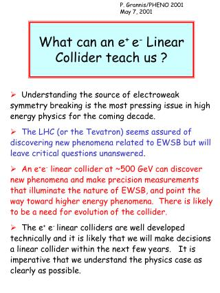 What can an e +  e -  Linear Collider teach us ?