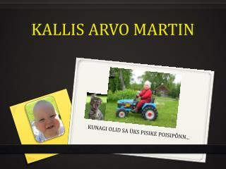 KALLIS ARVO MARTIN