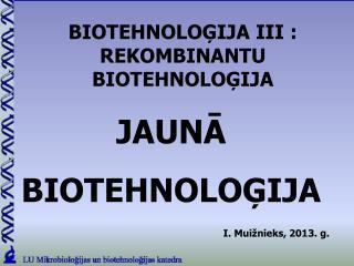 BIOTEHNOLOĢIJA III : REKOMBINANTU BIOTEHNOLOĢIJA