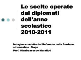 Le scelte operate dai diplomati dell'anno scolastico              2010-2011