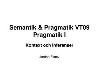 Semantik & Pragmatik VT09 Pragmatik I