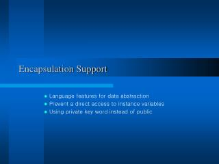 Encapsulation Support