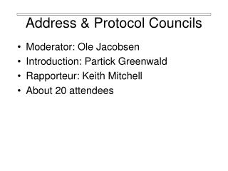Address & Protocol Councils