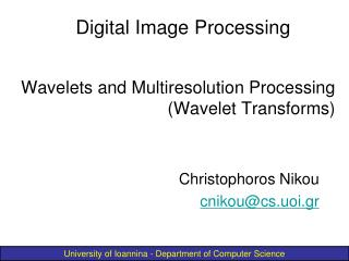 Wavelets and Multiresolution Processing (Wavelet Transforms)