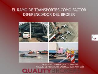 EL RAMO DE TRANSPORTES COMO FACTOR DIFERENCIADOR DEL BROKER