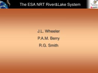 The ESA NRT River&Lake System